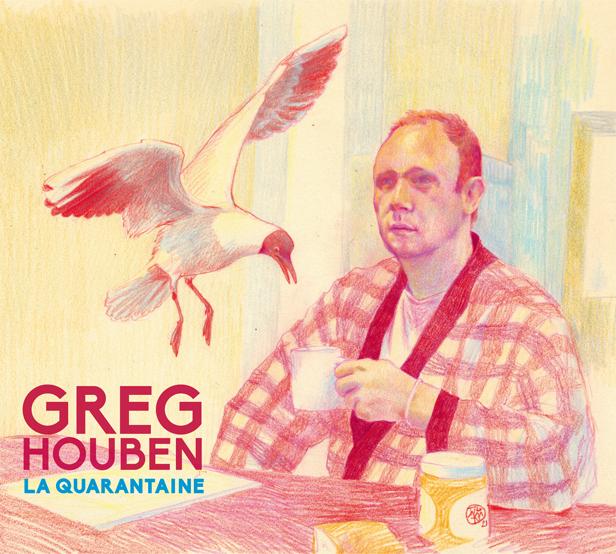 Greg Houben - La quarantaine
